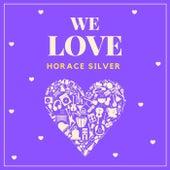 We Love Horace Silver von Horace Silver