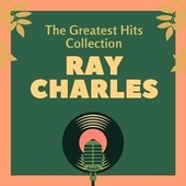 The Greatest Hits Collection by Ray Charles