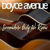 Somewhere Only We Know de Boyce Avenue