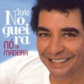 Nó Na Madeira de João Nogueira