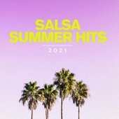 Salsa Summer Hits 2021 by Various Artists