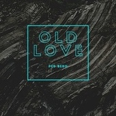 Old Love by Per Berg