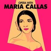 Opera with Maria Callas by Maria Callas