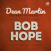 The Dean Martin Celebrity Roasts: Bob Hope by Various Artists