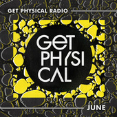 Get Physical Radio - June 2021 by Get Physical Radio