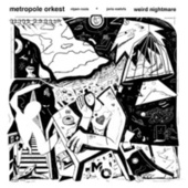 Weird Nightmare (Live at Transition Festival) by Metropole Orkest