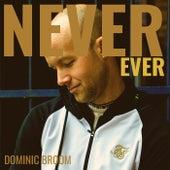 Never Ever de Dominic Broom