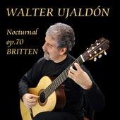 Nocturnal Op.70 Britten by Walter Ujaldón