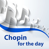 Chopin for the day von Frédéric Chopin