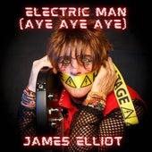 Electric Man (Aye Aye Aye) von James Elliot