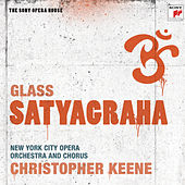Glass: Satyagraha - The Sony Opera House von New York City Opera Orchestra and Chorus