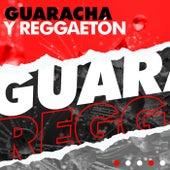 Guaracha y Reggaetón de Various Artists