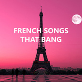 French Songs That Bang by Various Artists