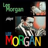 Lee Morgan plays Lee Morgan by Lee Morgan