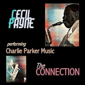 Cecil Payne Performing Charlie Parker Music / The Connection de Cecil Payne