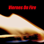 Viernes On Fire de Various Artists