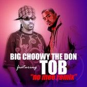 No Mee Re-mix (feat. TOB) de Big Choowy the Don