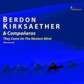 They Came on the Western Wind (Remastered) by Berdon Kirksaether