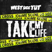 Take My Life by Westside Tut