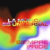 La Música es Universal: Siempre Pride de Various Artists
