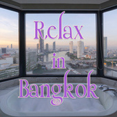 Relax in Bangkok by Various Artists