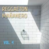 Reggaeton Mañanero Vol. 4 by Various Artists
