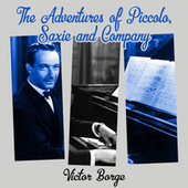 The Adventures of Piccolo, Saxie and Company by Victor Borge