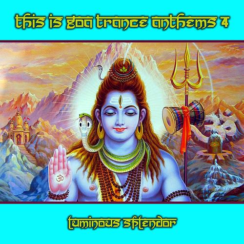 This Is Goa Trance Anthems 4 by Various Artists