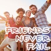 Friends Never Fail de Various Artists