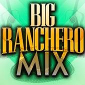 Big Ranchero Mix by Various Artists