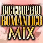 Big Grupero Romántico Mix by Various Artists
