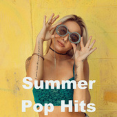 Summer Pop Hits by Various Artists