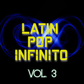 Latin Pop Infinito Vol. 3 de Various Artists