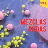 Mezclas Rudas Vol. 5 by Various Artists