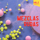 Mezclas Rudas Vol. 2 by Various Artists