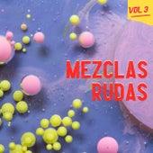 Mezclas Rudas Vol. 3 de Various Artists
