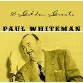 20 Golden Greats by Paul Whiteman