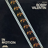 In Motion by Bobby Valentin