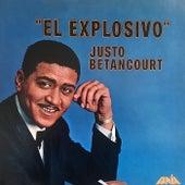 El Explosivo de Justo Betancourt