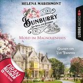 Mord im Magnolienhaus - Bunburry - Ein Idyll zum Sterben, Folge 11 (Ungekürzt) von Helena Marchmont