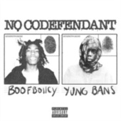 No Codefendant (feat. Yung Bans) by Boofboiicy