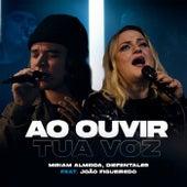 Ao Ouvir Tua Voz (Remix) de Miriam Almeida