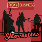 Risky Business by The Silverettes