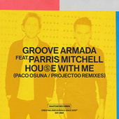 House With Me (Paco Osuna / Project00 Remixes) von Groove Armada