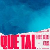 QUE TAL by Boro Boro