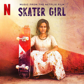 Skater Girl (Music from the Netflix Film) by Salim-Sulaiman