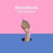 Throwback Last Season by Various Artists