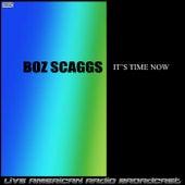 It's Time Now (Live) de Boz Scaggs