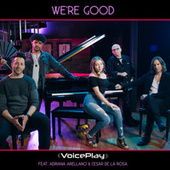 We're Good by VoicePlay