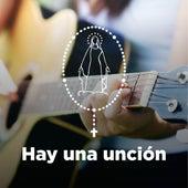 Hay una Uncion by Nuestra Señora del Cielo